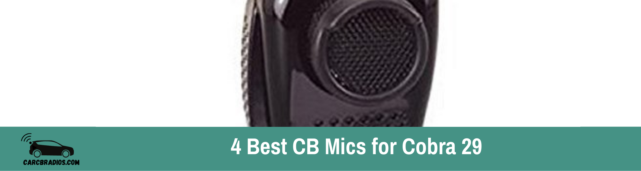 4 Best CB Mics for Cobra 29: Need the best CB Mic for Cobra 29? No problem. Luckily, we have many high-quality CB mics that make sure you are loud and clear to your peers.