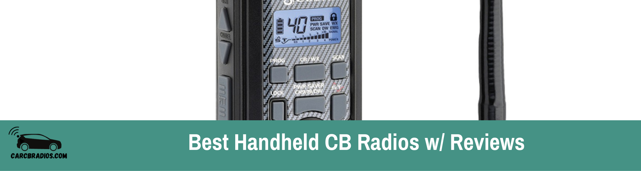 Best Handheld CB Radios: I detail the best handheld CB radios, sharing what's important, what I like and dislike as well to help you make an informed decision.