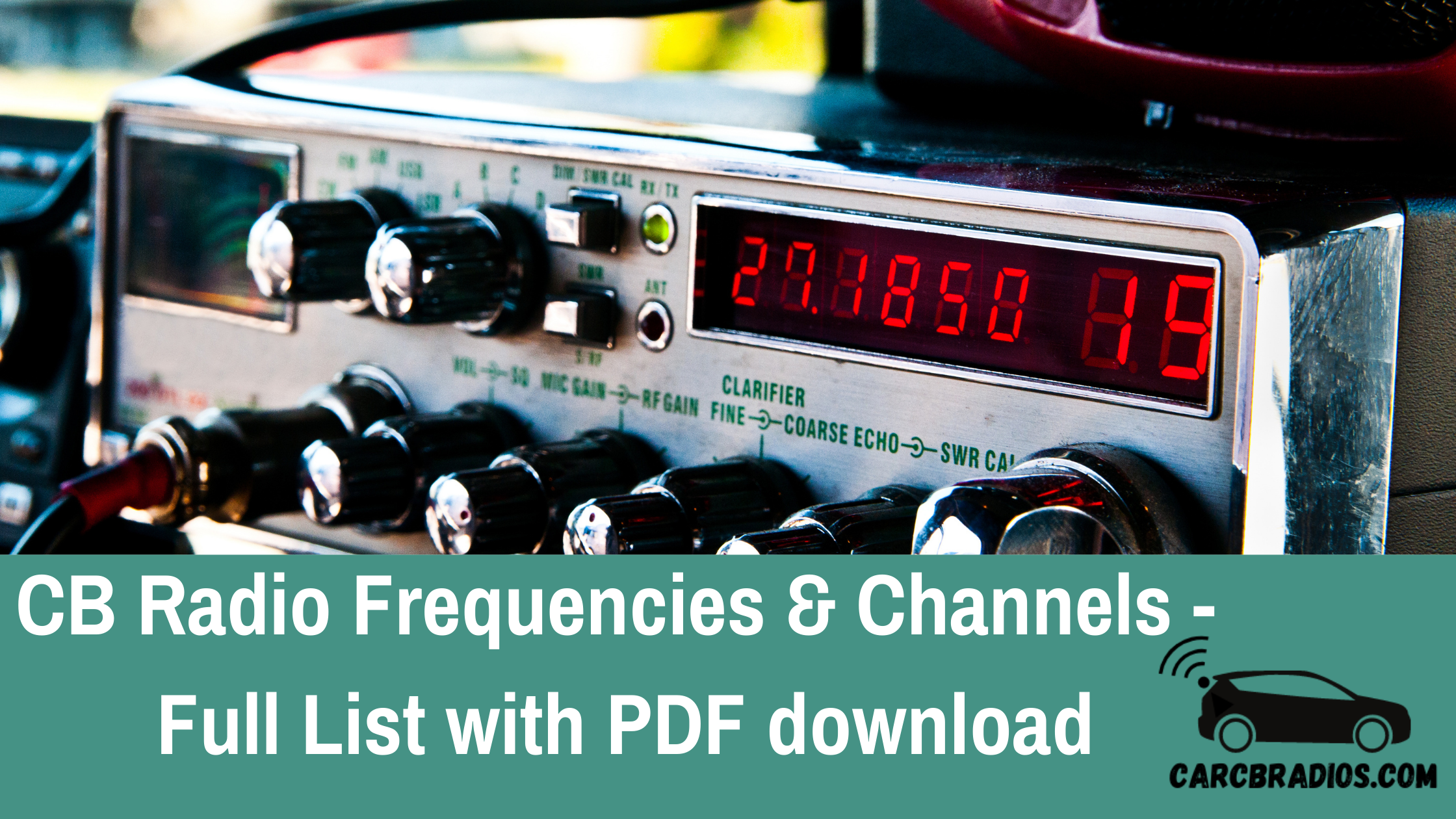 CB Radio Frequencies & Channels -  Full List with PDF download