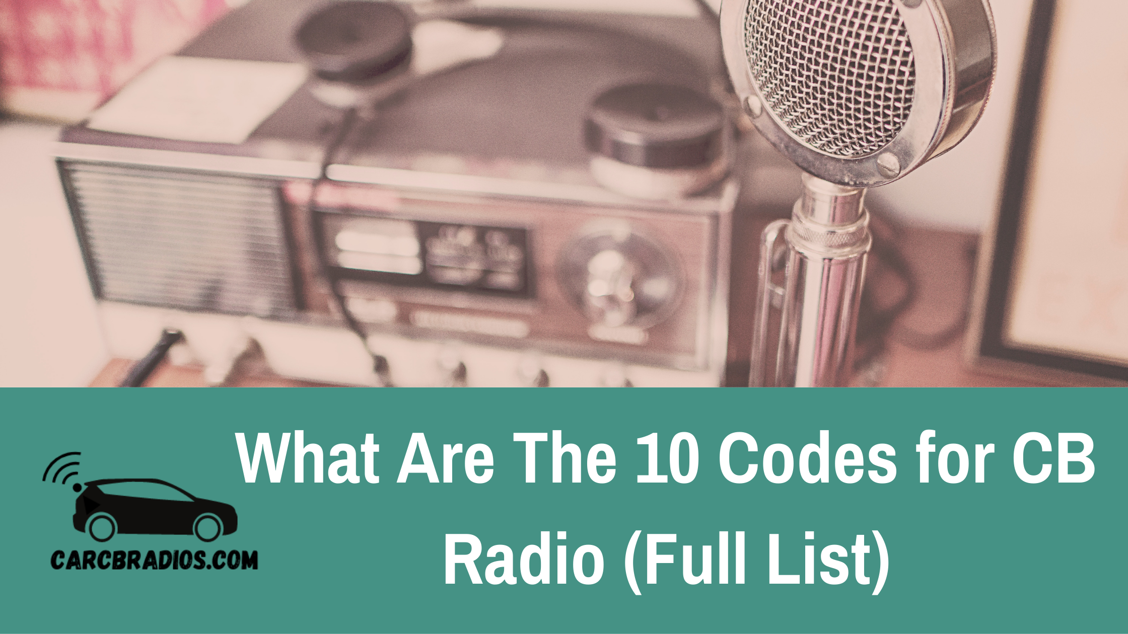 What Are The 10 Codes for CB Radio - The Detailed List