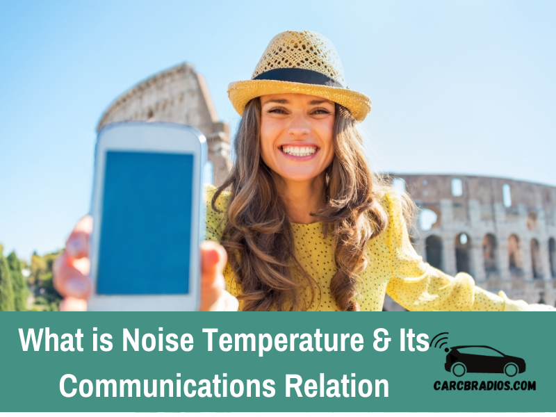 What is Noise Temperature & Its Communications Relation