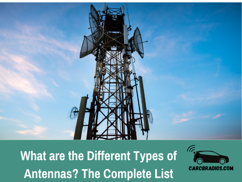 The Different Types of Antennas - the full list