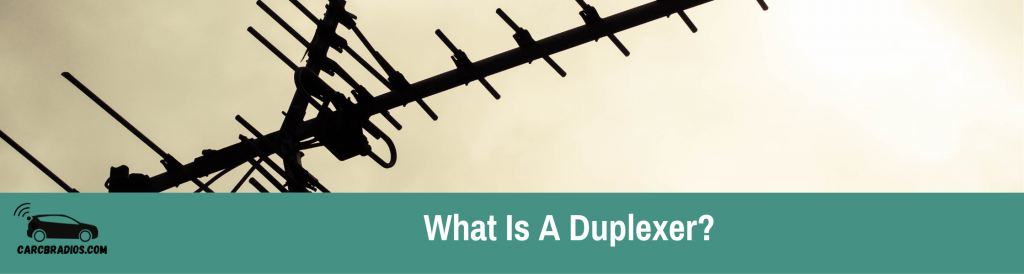 What Is A Duplexer?